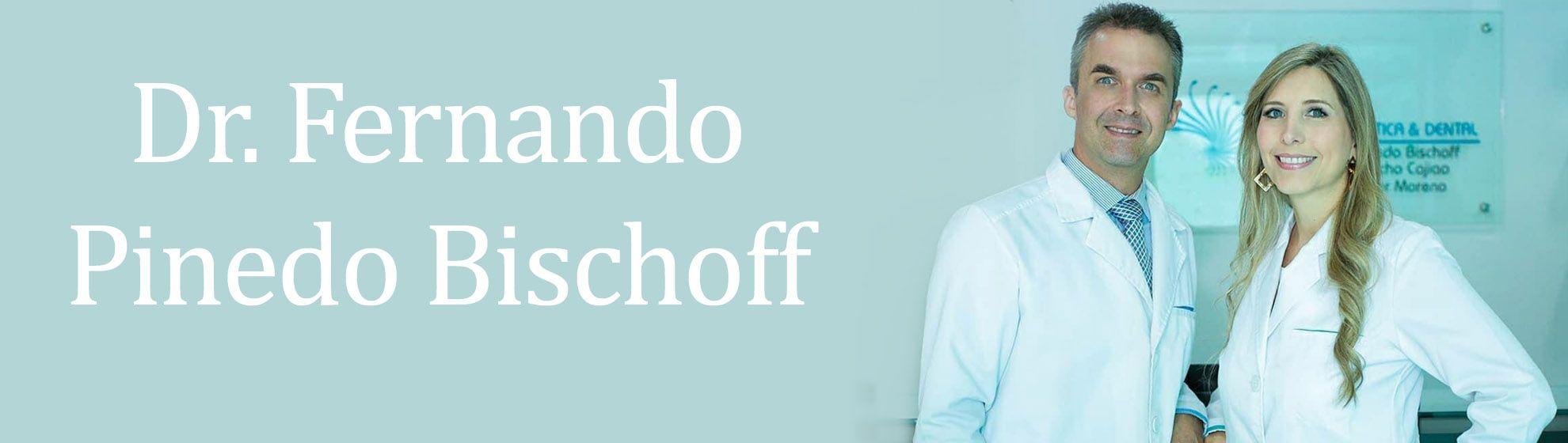 Dr. Fernando Pinedo Bischoff