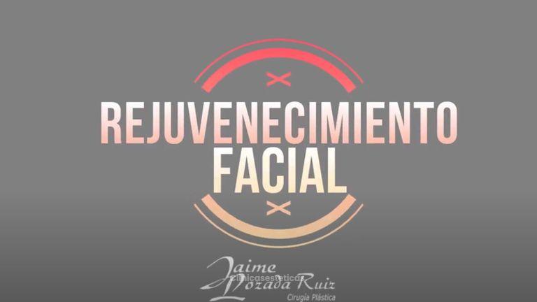 ¿Qué es Rejuvenecimiento Facial?