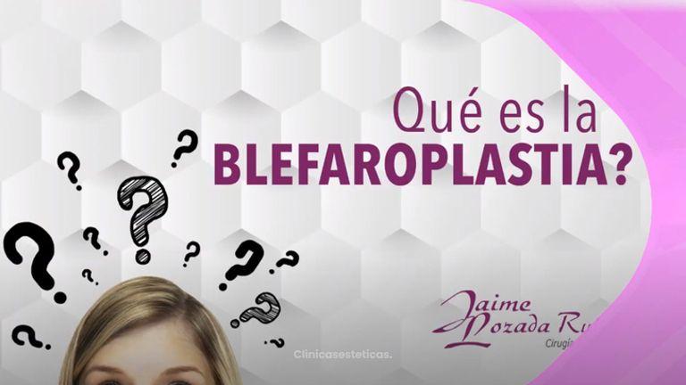 ¿Qué es Blefaroplastia?
