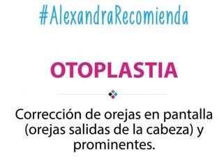 Alexandra Recomienda  Otoplastia